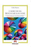 L' amore che osa pronunciare il suo nome. Catarsi, pedagogia e antropologia del Pride - Barjona Giulia