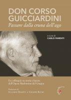 Don Corso Guicciardini. Passare dalla cruna dell'ago
