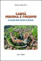 Carità persona e sviluppo - Carlotti  Paolo