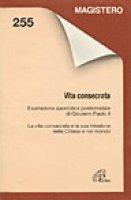 Vita consecrata. Esortazione apostolica postsinodale - Giovanni Paolo II