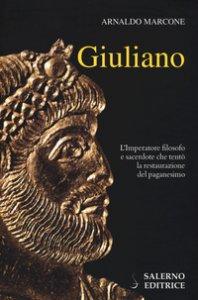 Copertina di 'Giuliano. L'imperatore filosofo e sacerdote che tentò la restaurazione del paganesimo'