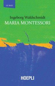 Copertina di 'Maria Montessori'