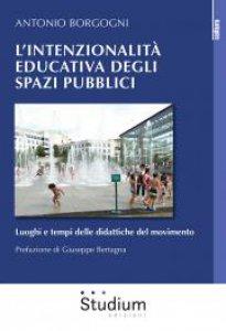 Copertina di 'L' intenzionalità educativa degli spazi pubblici'