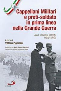 Copertina di 'Cappellani militari e preti-soldato in prima linea nella Grande Guerra'