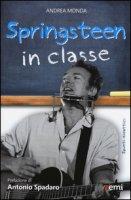 Springsteen in classe. Spunti didattici a partire dalle canzoni del Boss - Monda Andrea