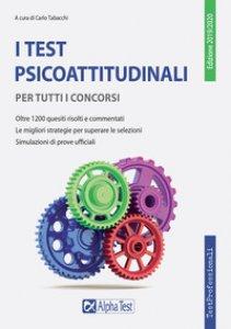 Copertina di 'I test psicoattitudinali per tutti i concorsi'