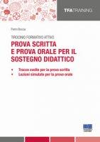 Tirocinio formativo attivo. Prova scritta e prova orale per il sostegno didattico - Boccia Pietro