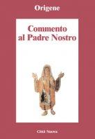 Commento al Padre Nostro - Origene