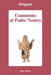 Copertina di 'Commento al Padre Nostro'