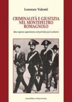 Criminalità e giustizia nel Montefeltro romagnolo. Una regione appenninica nel periodo post-unitario - Valenti Lorenzo