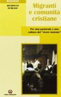Migranti e comunità cristiane. Per una pastorale e una culttura del «vivere insieme»