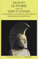 Le storie. Libro 7º: Serse e Leonida. Testo greco a fronte - Erodoto