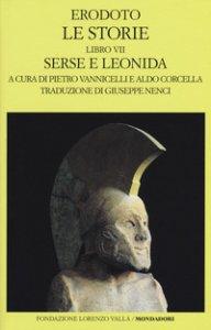 Copertina di 'Le storie. Libro 7º: Serse e Leonida. Testo greco a fronte'