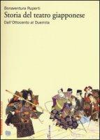 Storia del teatro giapponese. Dall'Ottocento al Duemila - Ruperti Bonaventura