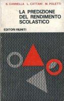 La predizione del rendimento scolastico - S. Cannella, L. Cattani, M. Poletti