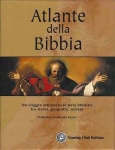 Copertina di 'Atlante della Bibbia. Un viaggio attraverso le terre bibliche fra storia, geografia, società'