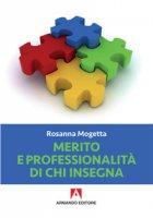 Merito e professionalità di chi insegna - Mogetta Rosanna