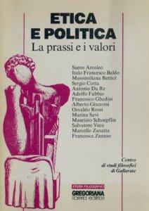 Copertina di 'Etica e politica. La prassi e i valori'