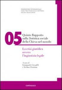 Copertina di 'Quinto Rapporto sulla Dottrina sociale della Chiesa nel mondo . La crisi giuridica ovvero l'ingiustizia legale'