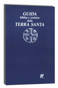 Copertina di 'Guida biblica e turistica della Terra Santa'