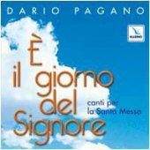 È il giorno del Signore. Canti per la Santa Messa. Con CD Audio - Pagano Dario