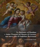 Madonna col Bambino e Anime Purganti del Duomo di Cosenza: una nuova pala di Guglielmo Borremans. (La)