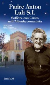 Copertina di 'Padre Anton Luli S.I'