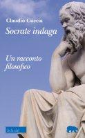 Socrate indaga - Claudio Cuccia
