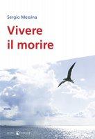 Vivere il morire - Messina Sergio