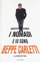 Questi sono i Nomadi e io sono Beppe Carletti - Carletti Beppe, Rettani Marco
