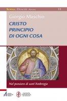 Cristo principio di ogni cosa - Giorgio Maschio