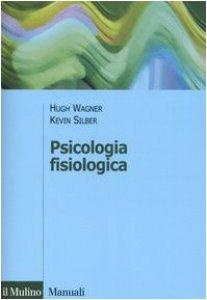 Copertina di 'Psicologia fisiologica'