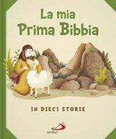 La mia prima Bibbia - Silvia Vecchini