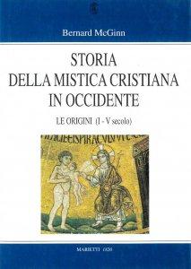 Copertina di 'Storia della mistica cristiana in Occidente [vol_1] / Le origini (I-V secolo)'