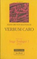 Verbum caro - Balthasar Hans U. von