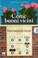 Come buoni vicini - Vavassori Alessandro
