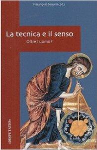 Copertina di 'La tecnica e il senso'