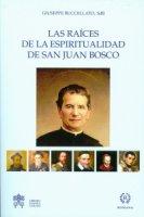 Raìces de la espiritualidad de san Juan Bosco. (Las) - Giuseppe Buccellato