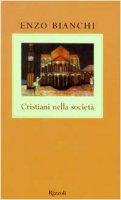 Cristiani nella società - Bianchi Enzo