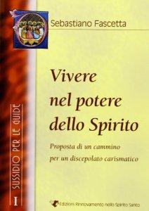 Copertina di 'Vivere nel potere dello spirito. Vol. I -   Sussidio per le guide'