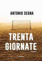 Trenta giornate - Segna Antonio