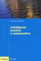 L' intelligenza emotiva e metaemotiva - D'Amico Antonella