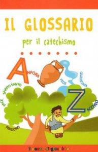 Copertina di 'Il glossario per il catechismo'