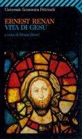 Vita di Gesù - Renan Ernest