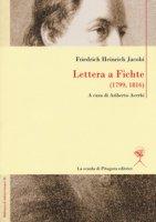 Lettera a Fichte (1799, 1816). Ediz. italiana e tedesca - Jacobi Friedrich Heinrich