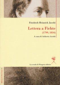 Copertina di 'Lettera a Fichte (1799, 1816). Ediz. italiana e tedesca'
