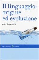 Il linguaggio: origine ed evoluzione - Adornetti Ines