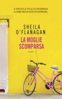 La moglie scomparsa - O'Flanagan Sheila