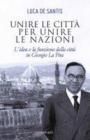 Unire le città per unire le nazioni - Luca De Santis