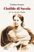 Clotilde di Savoia - Cristina Tessaro